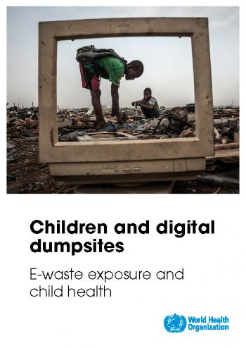 Children and digital dumpsites: e-waste exposure and child health