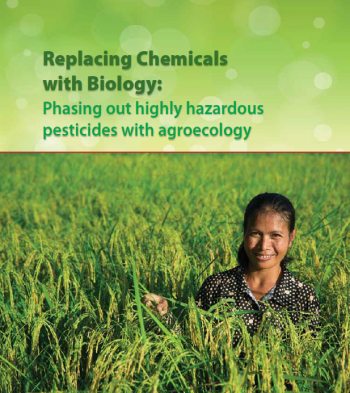 Replacing Chemicals with Biology: Phasing out highly hazardous pesticides with agroecology