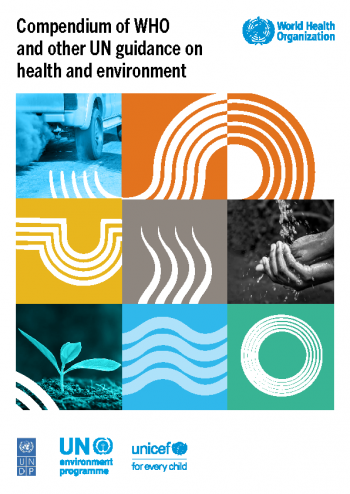 Compendium of WHO and other UN guidance on health and environment